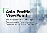 Asia Pacific ViewPoint - The Hotelisation of Office Space - New Approaches to Future-proofing Commercial Portfolios October 2019
